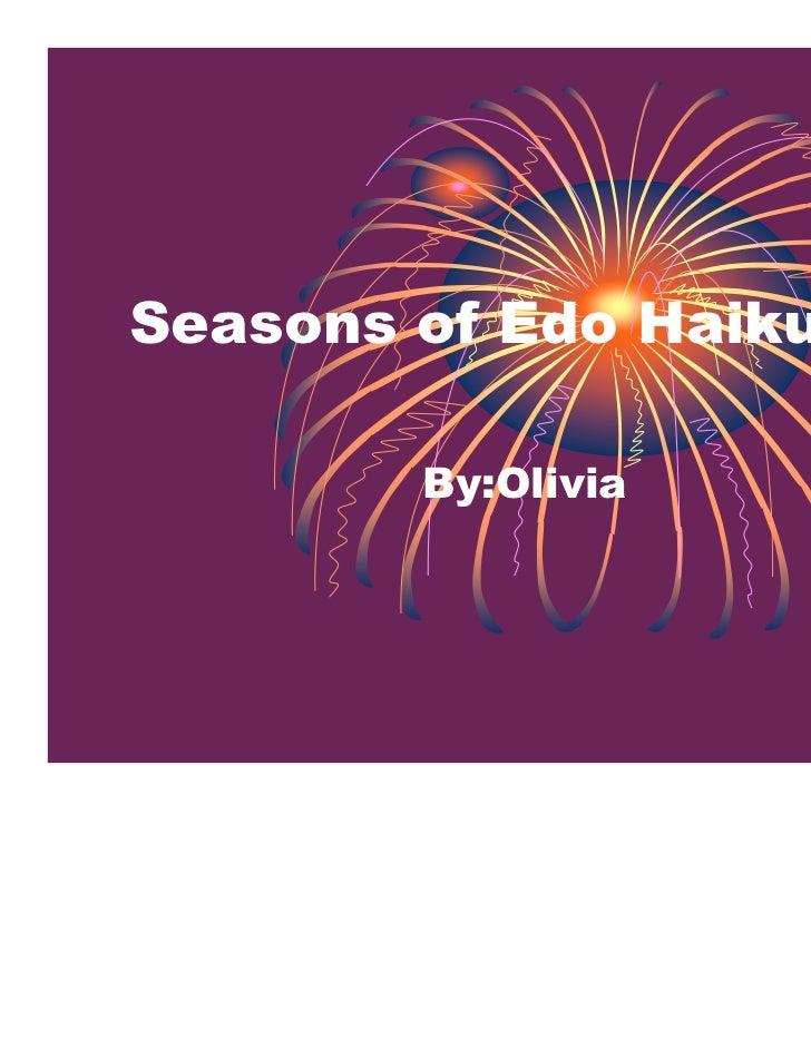 Seasons of Edo Haiku's        By:Olivia