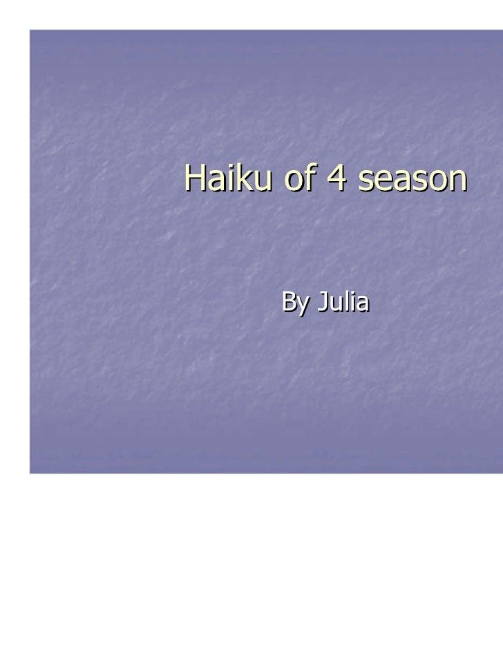 Haiku of 4 season     By Julia