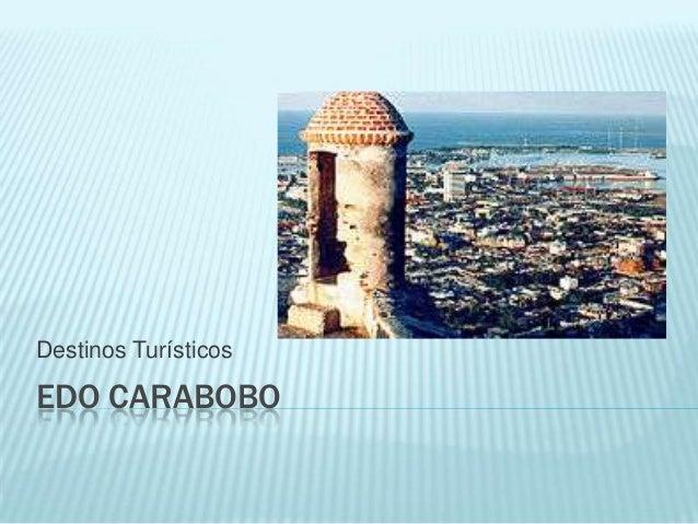 Destinos TurísticosEDO CARABOBO