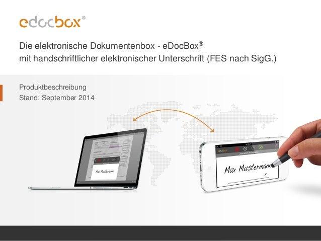 - Die elektronische Dokumentenbox - eDocBox® mit handschriftlicher elektronischer Unterschrift (FES nach SigG.) Produktbes...