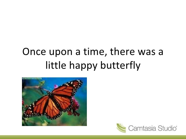 Once upon a time, there was a little happy butterfly
