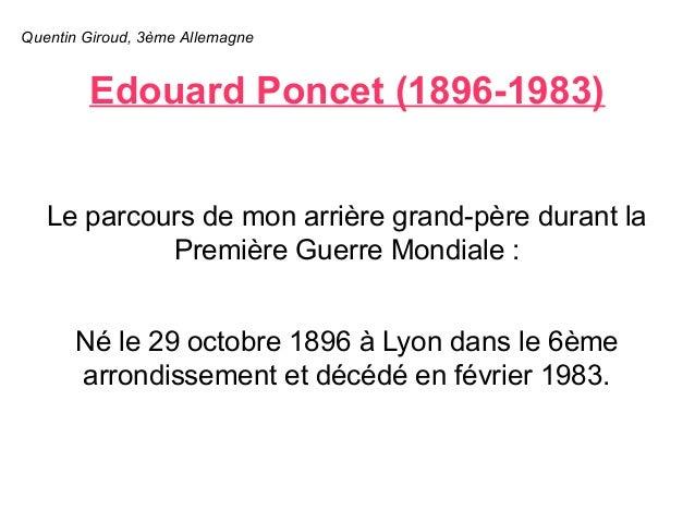 Quentin Giroud, 3ème Allemagne  Edouard Poncet (1896-1983)  Le parcours de mon arrière grand-père durant la  Première Guer...