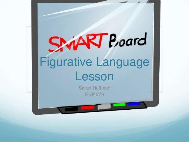 Figurative Language      Lesson      Sarah Huffman        EDP 279