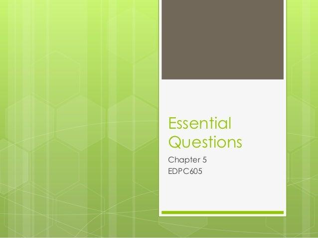 EssentialQuestionsChapter 5EDPC605