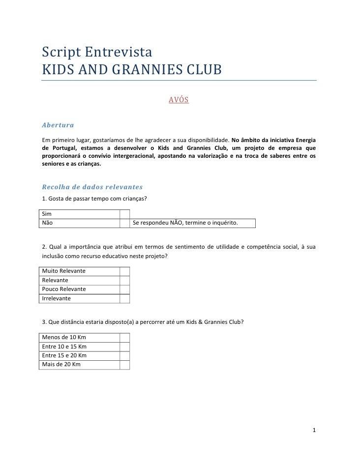Script EntrevistaKIDS AND GRANNIES CLUB                                                AVÓSAberturaEm primeiro lugar, gost...