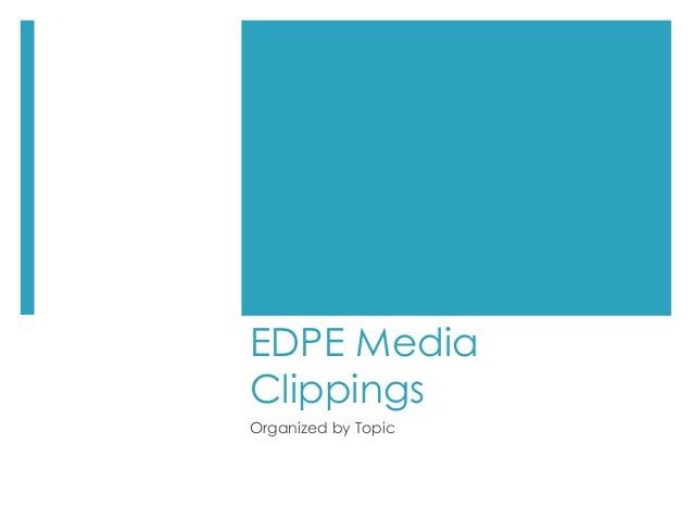 EDPE MediaClippingsOrganized by Topic