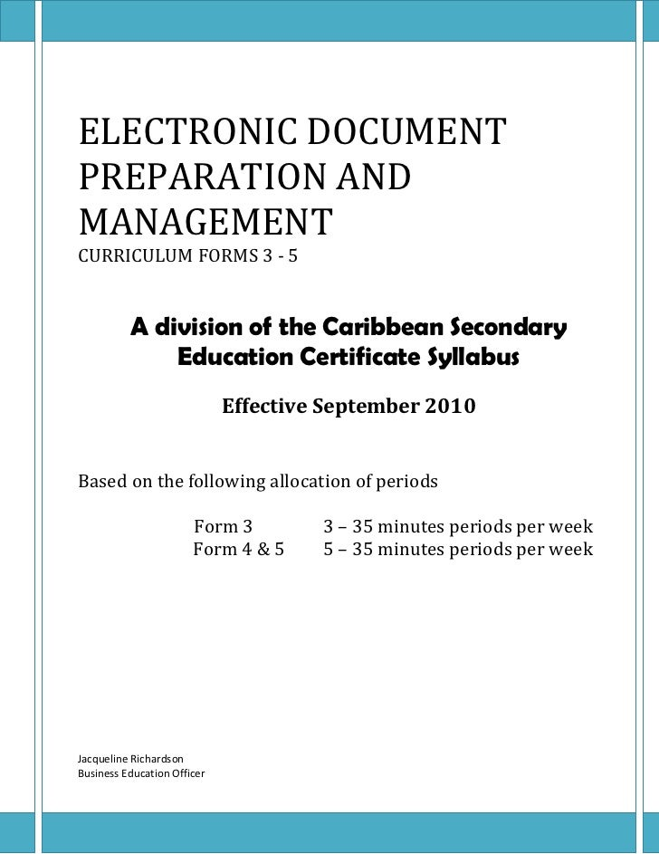 ELECTRONIC DOCUMENTPREPARATION ANDMANAGEMENTCURRICULUM FORMS 3 - 5          A division of the Caribbean Secondary         ...
