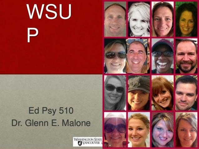 WSU P Ed Psy 510 Dr. Glenn E. Malone