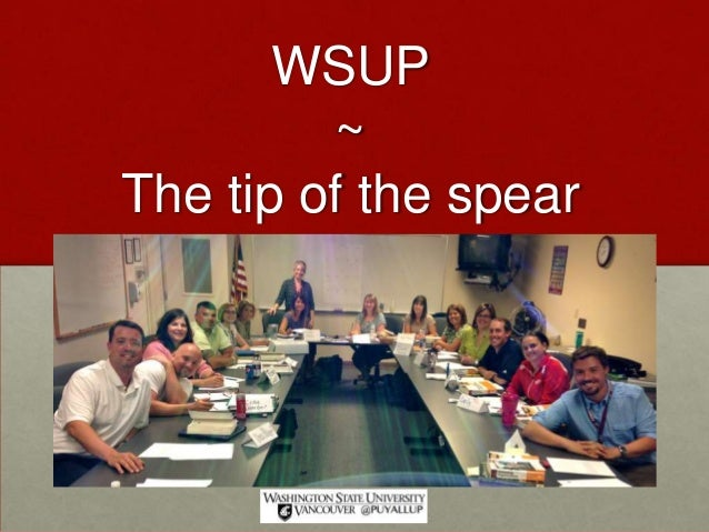WSUP ~ The tip of the spear Ed Psych 510 Dr. Glenn E. Malone