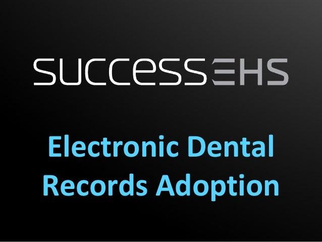 Electronic DentalRecords Adoption