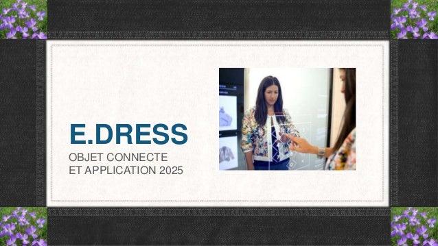 E.DRESS OBJET CONNECTE ET APPLICATION 2025