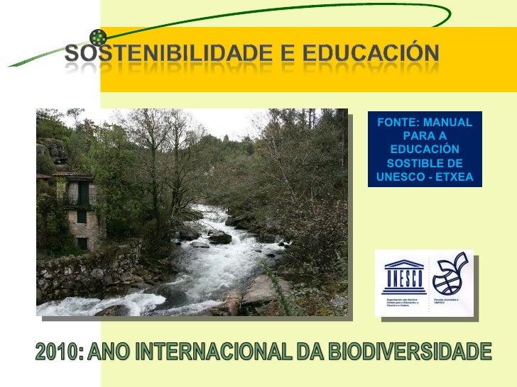 FONTE: MANUAL PARA A EDUCACIÓN SOSTIBLE DE UNESCO - ETXEA