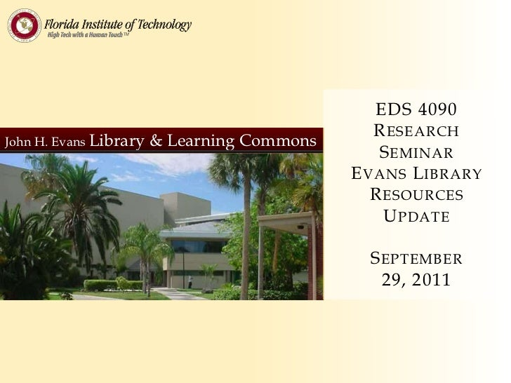 EDS 4090                                                R ESEARCHJohn H. Evans Library   & Learning Commons               ...