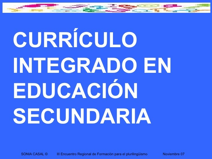 Ed.Secundaria. Sonia Casal. Currículum Integrado.