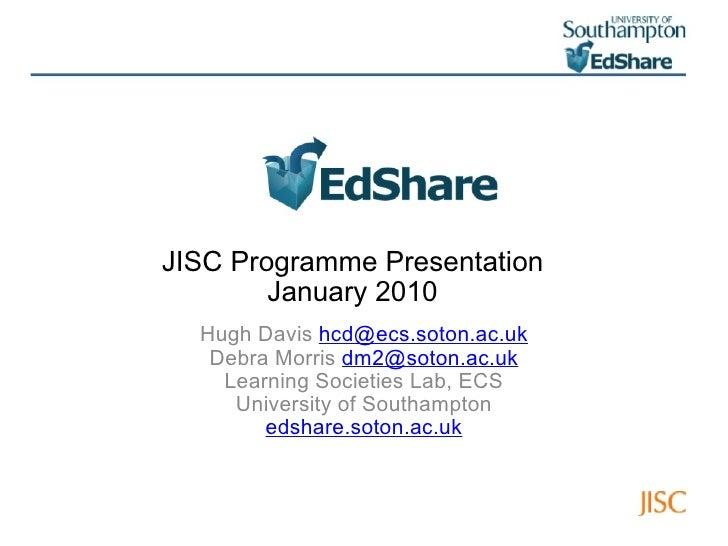 JISC Programme Presentation January 2010 Hugh Davis  [email_address] Debra Morris  [email_address] Learning Societies Lab,...