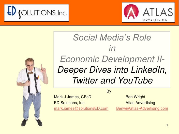 1<br />Social Media's RoleinEconomic Development II-Deeper Dives into LinkedIn, Twitter and YouTube<br />                 ...