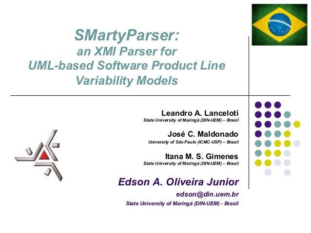 SMartyParser:       an XMI Parser forUML-based Software Product Line      Variability Models                              ...
