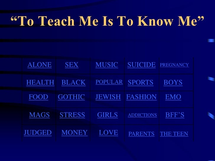 """To Teach Me Is To Know Me""  ALONE    SEX     MUSIC   SUICIDE      PREGNANCY  HEALTH BLACK     POPULAR SPORTS        BOYS ..."