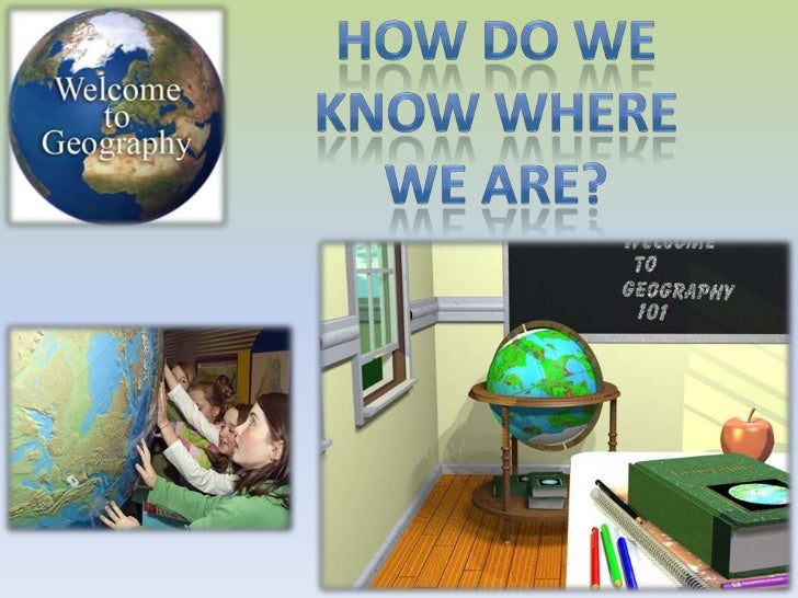 How do we know where we are?<br />