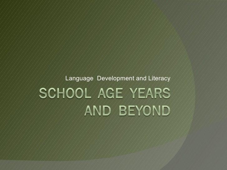 School Age Speech and  Language Development
