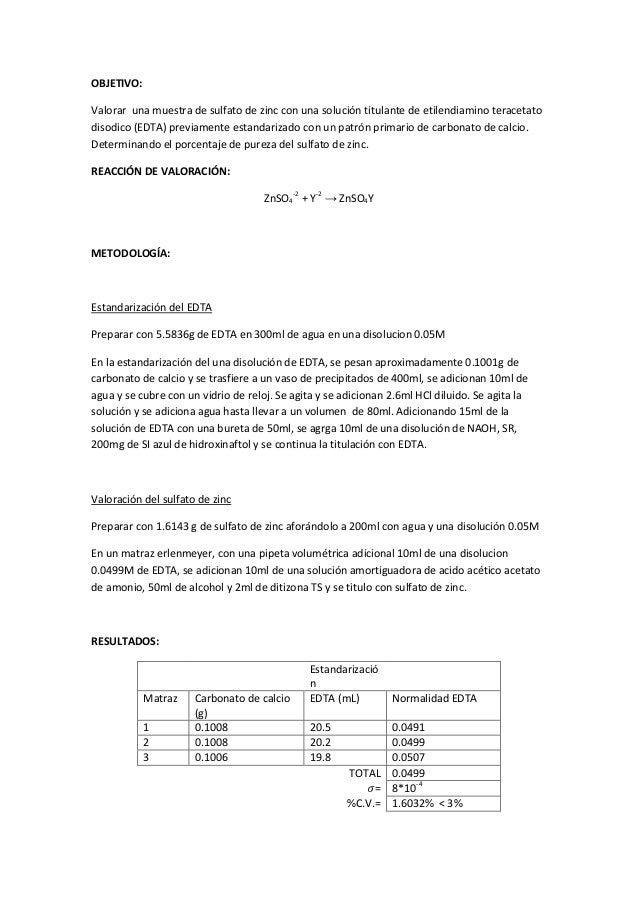 OBJETIVO:Valorar una muestra de sulfato de zinc con una solución titulante de etilendiamino teracetatodisodico (EDTA) prev...