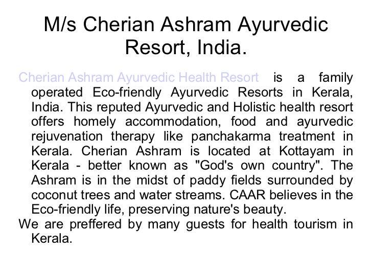 M/s Cherian Ashram Ayurvedic Resort, India. Cherian Ashram Ayurvedic Health Resort  is a family operated Eco-friendly Ayur...