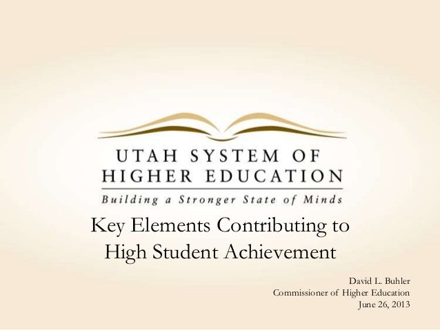 Key Elements Contributing toHigh Student AchievementDavid L. BuhlerCommissioner of Higher EducationJune 26, 2013