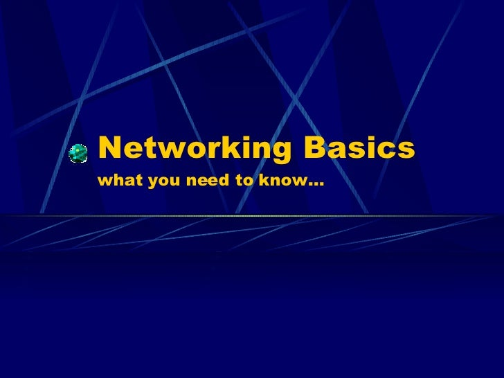 Networking Basics what you need to know…