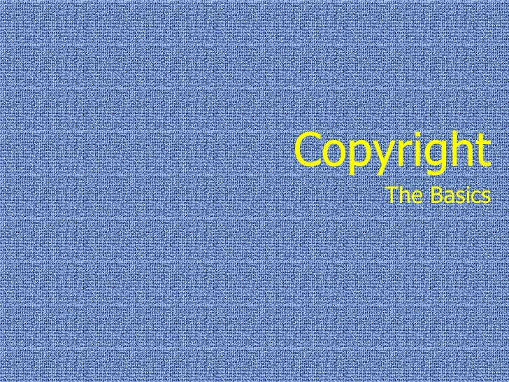Copyright<br />The Basics<br />