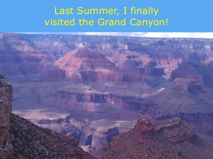 Last Summer, I finallyvisited the Grand Canyon!