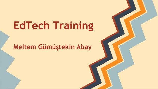 EdTech Training Meltem Gümüştekin Abay