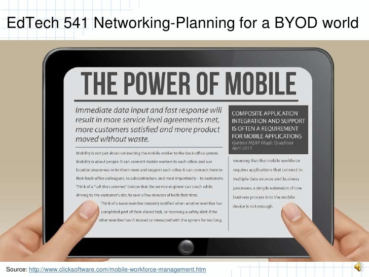 EdTech 541 Networking-Planning for a BYOD worldSource: http://www.clicksoftware.com/mobile-workforce-management.htm