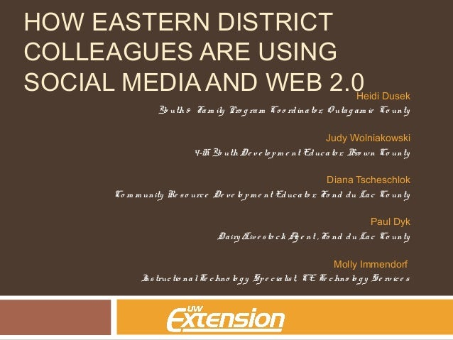 HOW EASTERN DISTRICT COLLEAGUES ARE USING SOCIAL MEDIA AND WEB 2.0Heidi Dusek Yo uth & Fam ily Pro g ram Co o rdinato r, O...