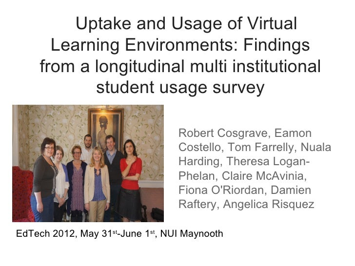 Uptake and Usage of Virtual       Learning Environments: Findings     from a longitudinal multi institutional            s...