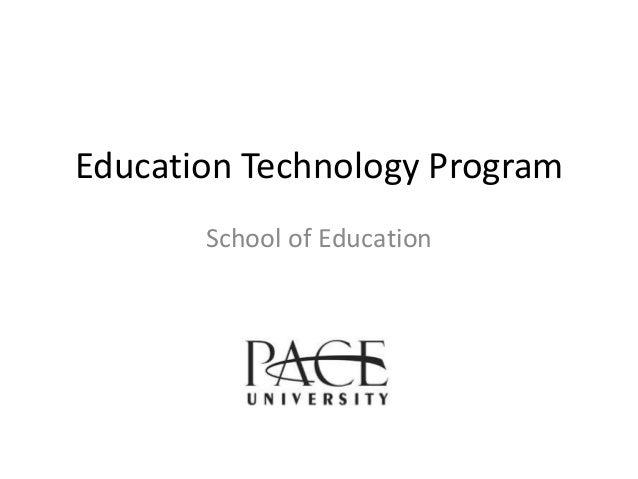 Education Technology Program School of Education
