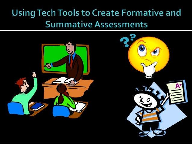 Ed Tech Summit 2014 Formative and Summative Assessments