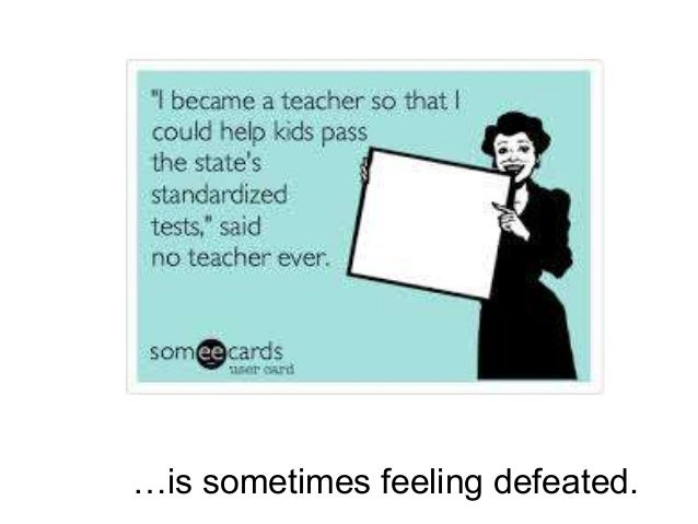 quote and picture of teacher about testing