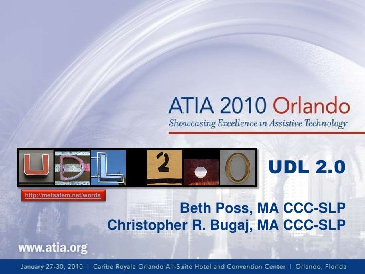 UDL 2.0<br />http://metaatem.net/words<br />Beth Poss, MA CCC-SLP<br />Christopher R. Bugaj, MA CCC-SLP<br />