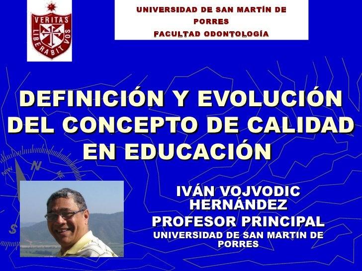UNIVERSIDAD DE SAN MARTÍN DE                  PORRES           FACULTAD ODONTOLOGÍA DEFINICIÓN Y EVOLUCIÓNDEL CONCEPTO DE ...