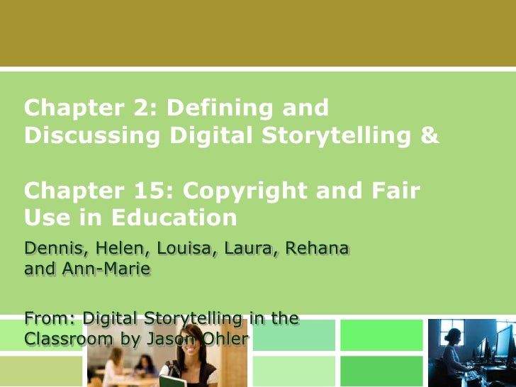 1<br />Chapter 2: Defining and Discussing Digital Storytelling & Chapter 15: Copyright and Fair Use in Education<br />Denn...