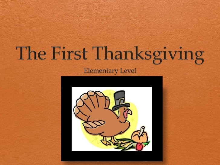 The First Thanksgiving<br />Elementary Level<br />