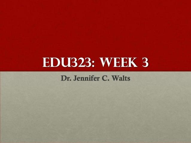 EDU 323: Week 3