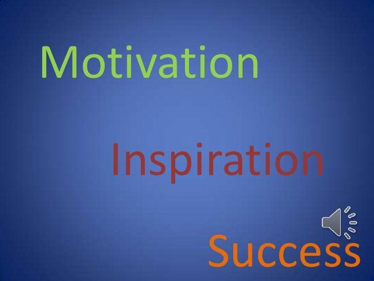 Motivation   Inspiration       Success