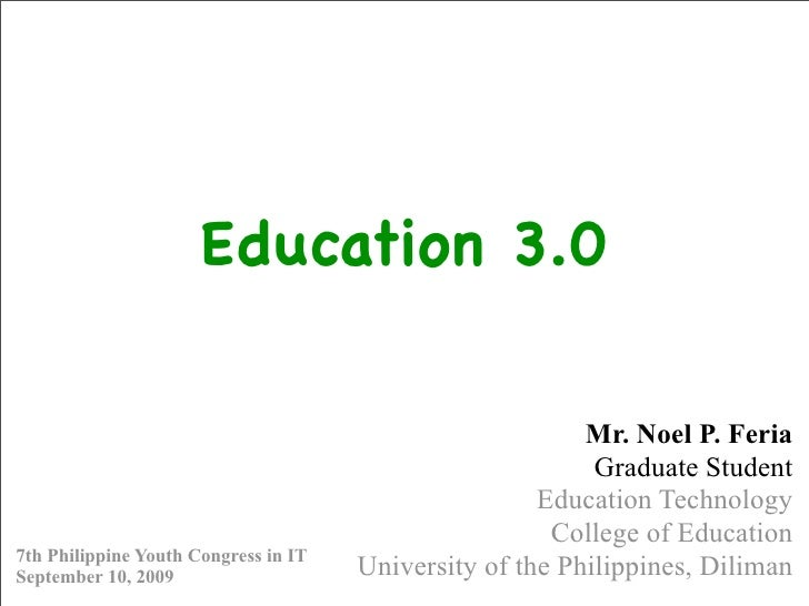 Education 3.0                                                            Mr. Noel P. Feria                                ...
