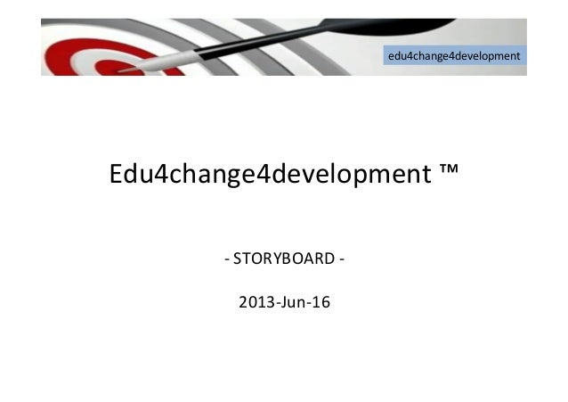 Edu4change4development story board-201306016