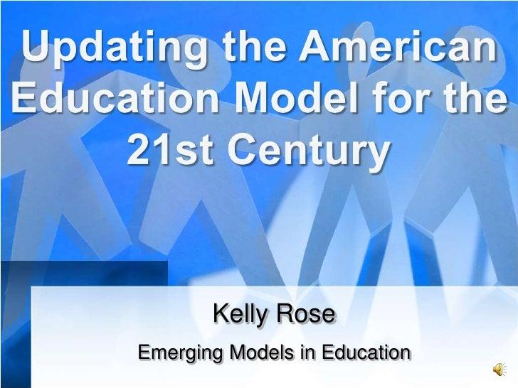 Kelly Rose Emerging Models in Education
