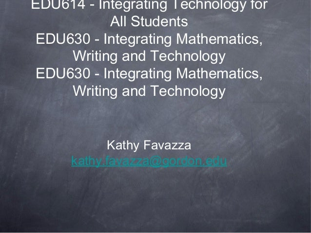 EDU614 - Integrating Technology for           All StudentsEDU630 - Integrating Mathematics,    Writing and TechnologyEDU63...