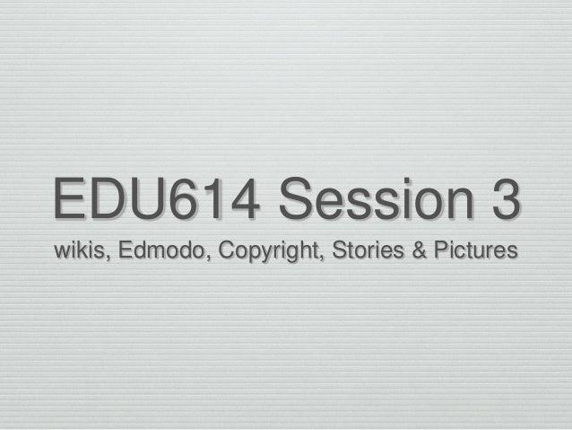 Edu614 session 5 summer 14 copyright photos
