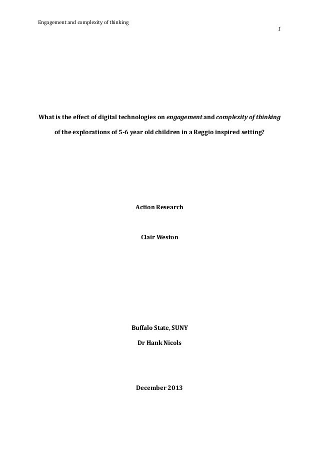 What is the effect of digital technologies on engagement and complexity of thinking of the explorations of 5-6 year old children in a Reggio inspired setting?