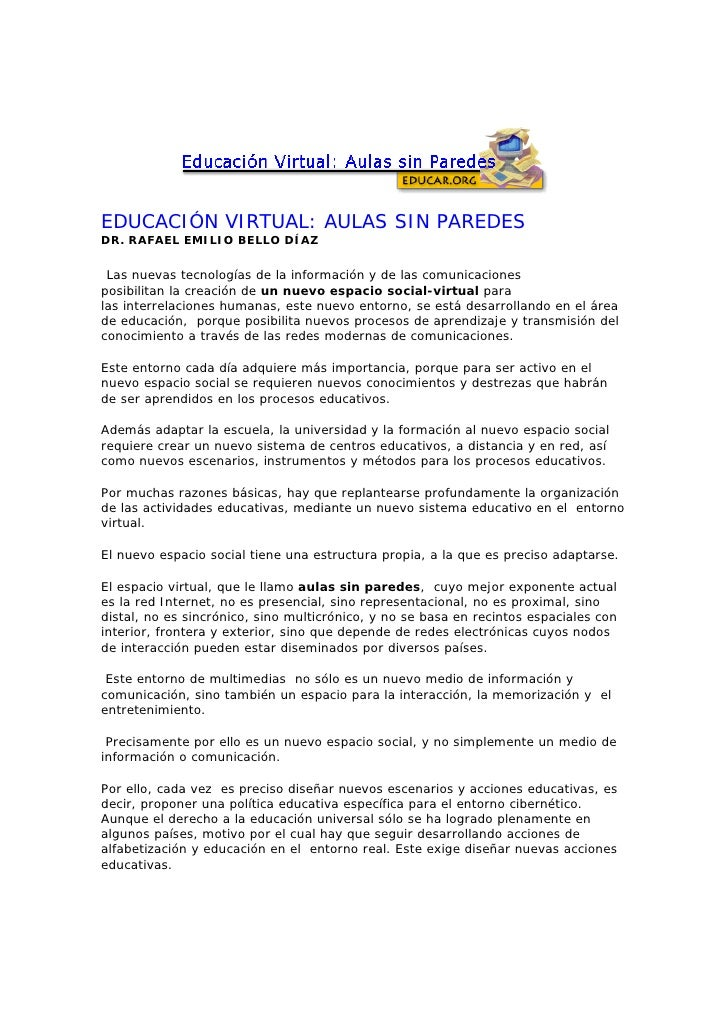 EDUCACIÓN VIRTUAL: AULAS SIN PAREDESDR. RAFAEL EMILIO BELLO DÍAZ Las nuevas tecnologías de la información y de las comunic...